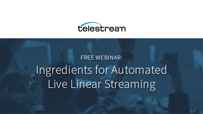 Webinar – Ingredients for Automated Live Linear Streaming