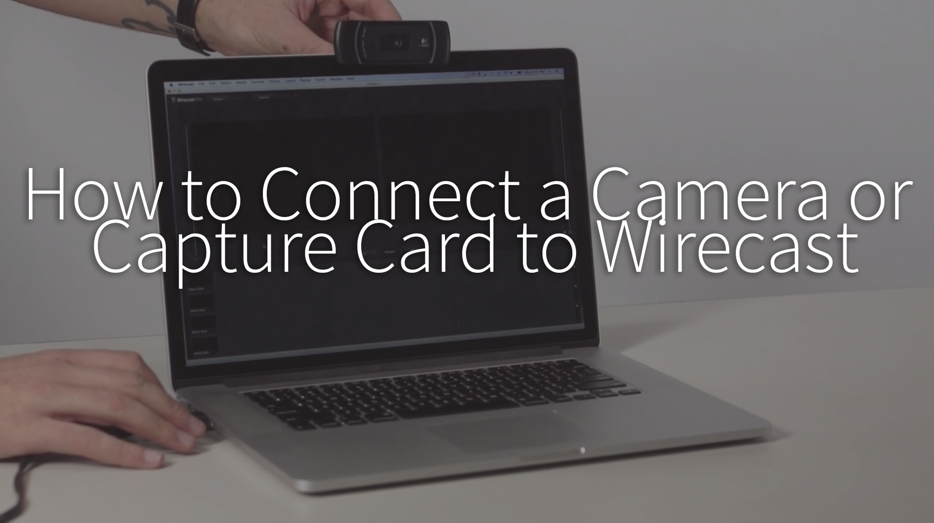 How to Connect a Camera or Capture Card to Wirecast